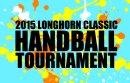 2015 Longhorn Classic Handball Tournament