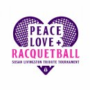 Peace, Love & Racquetball - The Susan Livingston Tribute Tournament