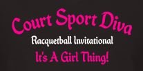 2ND Annual Court Sport Diva Racquetball Invitational-IT'S A GIRL THING!