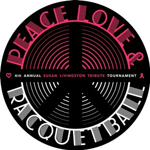 Peace Love & Racquetball - The Susan Livingston Tribute Tournament
