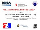 Play Handball for the Cure Speaker's Cup (Formerly Mayor's Cup) Tournament