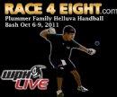 2011 Plummer Family Helluva Handball Bash IV & WPH Simple Green Race-4-Eight  #1